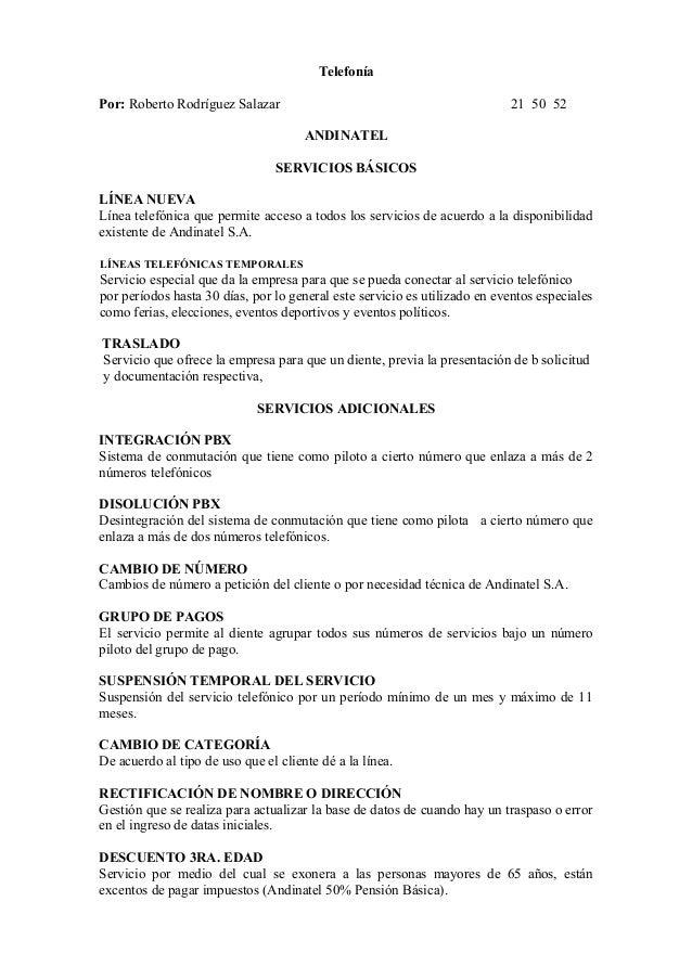 Telefonía  Por: Roberto Rodríguez Salazar 21 50 52  ANDINATEL  SERVICIOS BÁSICOS  LÍNEA NUEVA  Línea telefónica que permit...