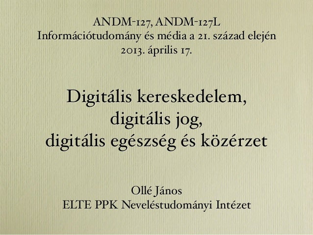 Digitális kereskedelem, digitális jog, digitális egészség és közérzet