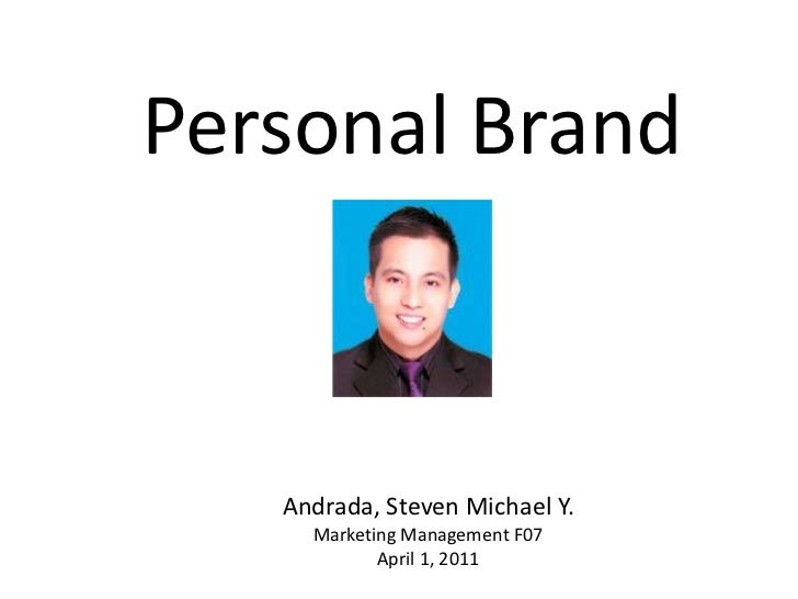 PERSONAL BRAND LAUNCH<br />The Tale of 3 Steve's<br />Andrada, Steven Michael Y.<br />March 25, 2011<br />