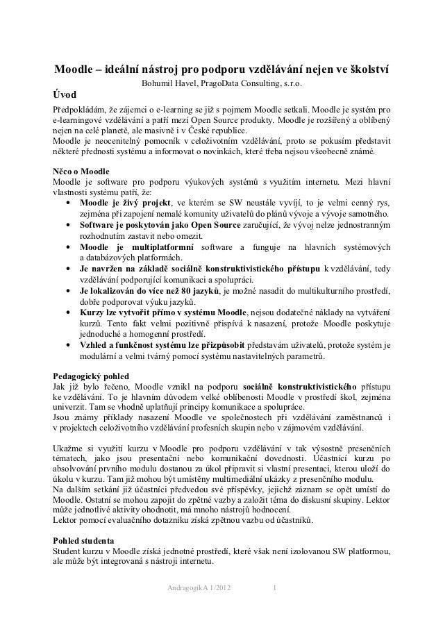 Moodle – ideální nástroj pro podporu vzdělávání nejen ve školství                        Bohumil Havel, PragoData Consulti...