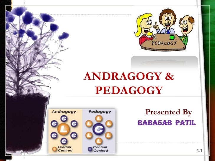 essay on andragogy Adult education and training essay andragogy, explains how it accounts for the characteristics, patterns of learning, and motivation adopted by adult learners.