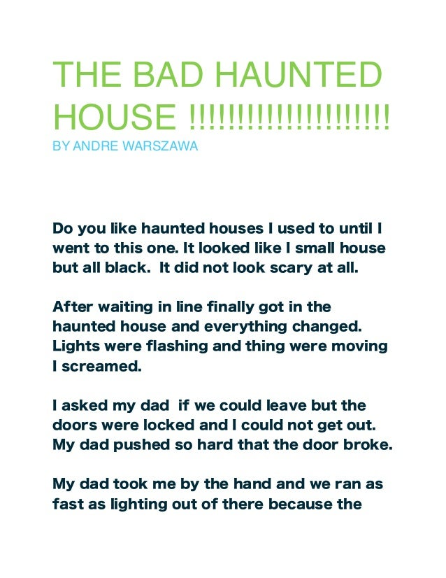 THE BAD HAUNTEDHOUSE !!!!!!!!!!!!!!!!!!!!!BY ANDRE WARSZAWADo you like haunted houses I used to until Iwent to this one. I...