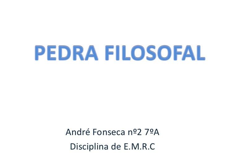 André Fonseca nº2 7ºA Disciplina de E.M.R.C