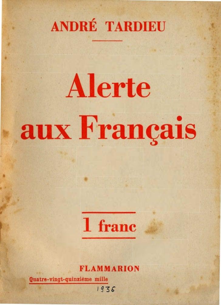 ,       ANDRE TARDIEU . -Alerteaux Français                   1 franc                  FLAMMARIONQuatre-vingt-quinzième mi...