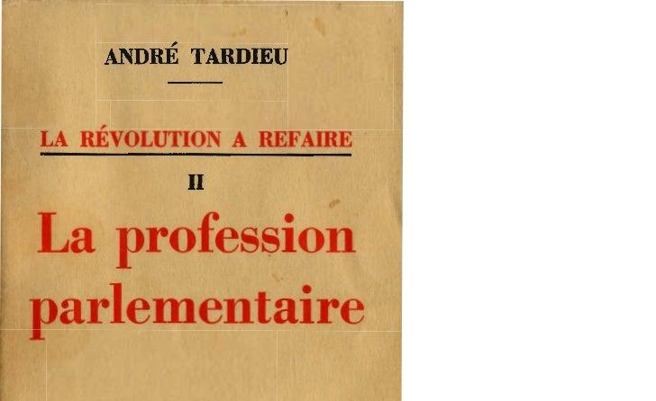 ,    ANDRE TARDIEULA REVOLUTION A REFAIRE             nLa profession arlementaire      FLAMMARION