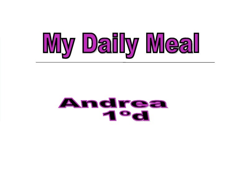 My Daily Meal Andrea 1ºd