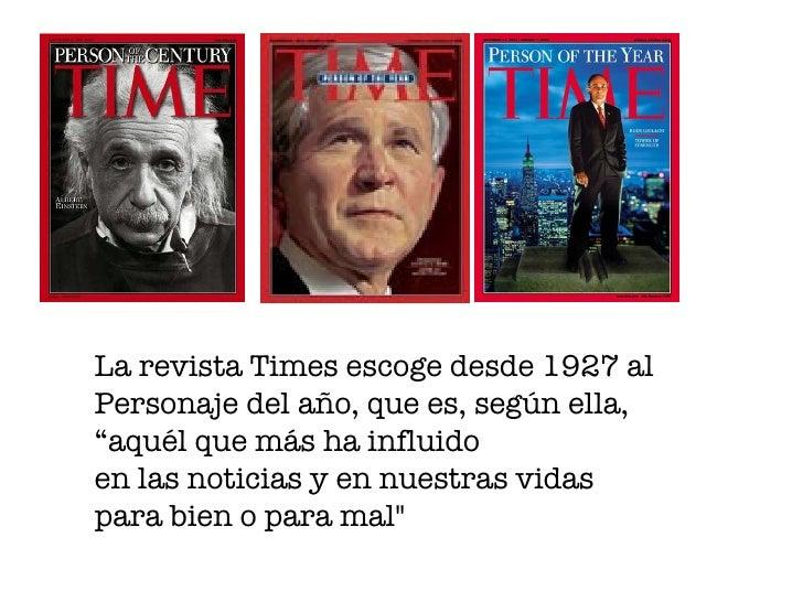 """La revista Times escoge desde 1927 al  Personaje del año, que es, según ella,  """" aquél que más ha influido en las noticias..."""