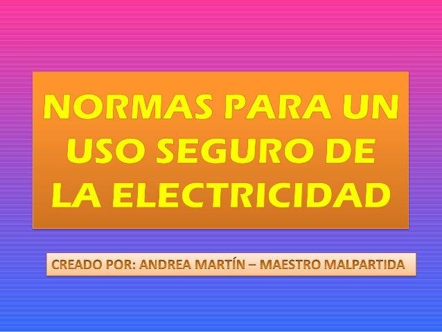ANDREA. USO SEGURO DE LA ELECTRICIDAD