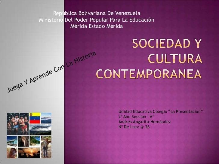 SOCIEDAD Y CULTURA CONTEMPORANEA<br />República Bolivariana De Venezuela <br />Ministerio Del Poder Popular Para La Educac...
