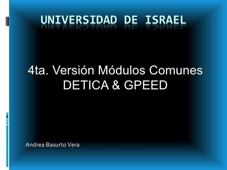 4ta. Versión Módulos Comunes DETICA & GPEED Andrea Basurto Vera
