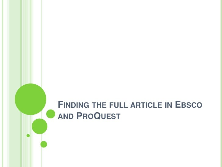 FINDING THE FULL ARTICLE IN EBSCOAND PROQUEST