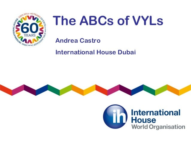 The ABCs of VYLsAndrea CastroInternational House Dubai