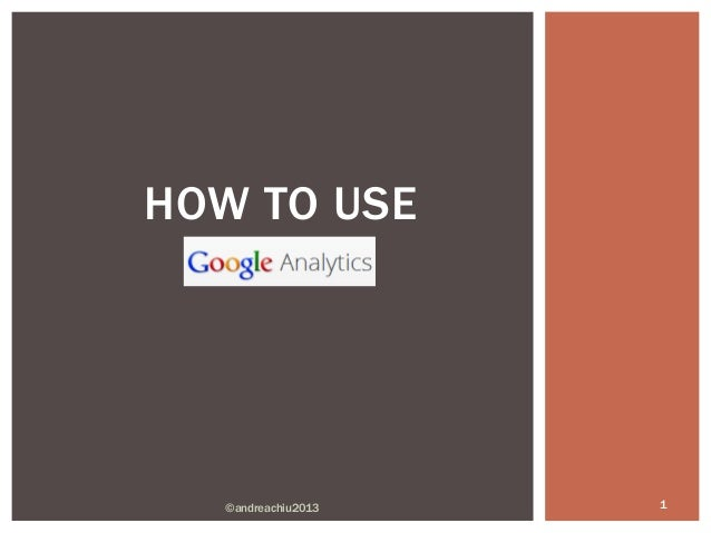 andrea chiu how to use google analytics. Black Bedroom Furniture Sets. Home Design Ideas