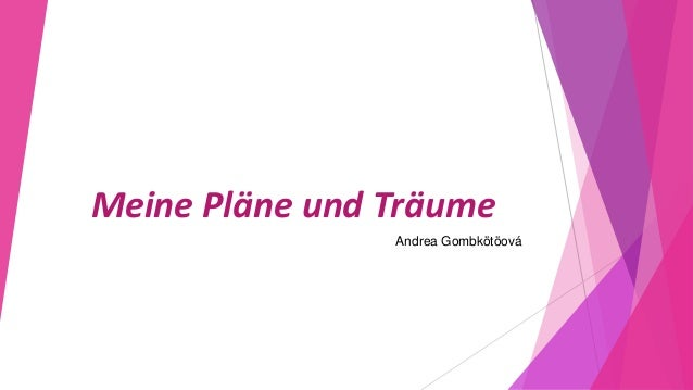 Meine Pläne und Träume Andrea Gombkötöová