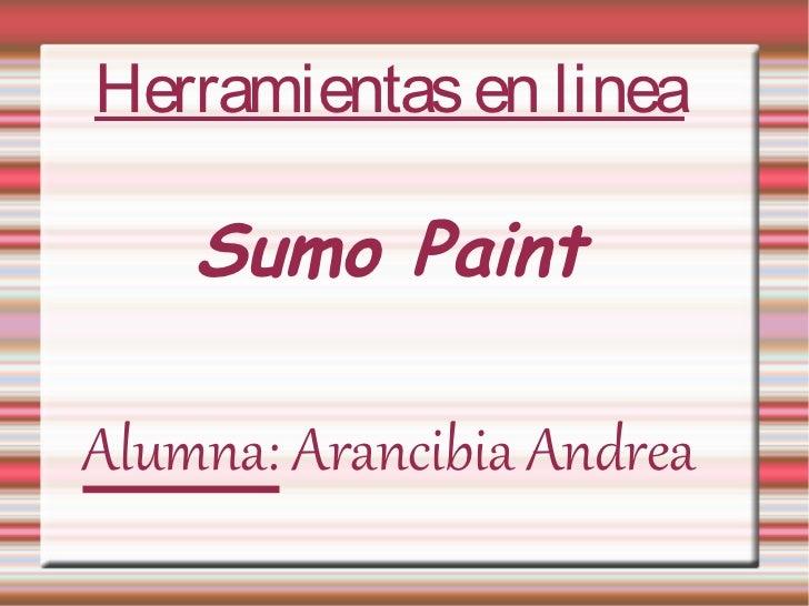 Herramientas en linea    Sumo PaintAlumna: Arancibia Andrea