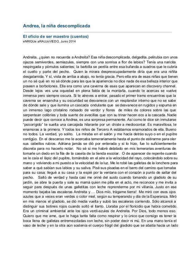 Andrea,laniñadescomplicada  Eloficiodesermaestro(cuentos) eNRIQUeaRAUJoVIEDO,Junio2014   Andreita, ¿quien...