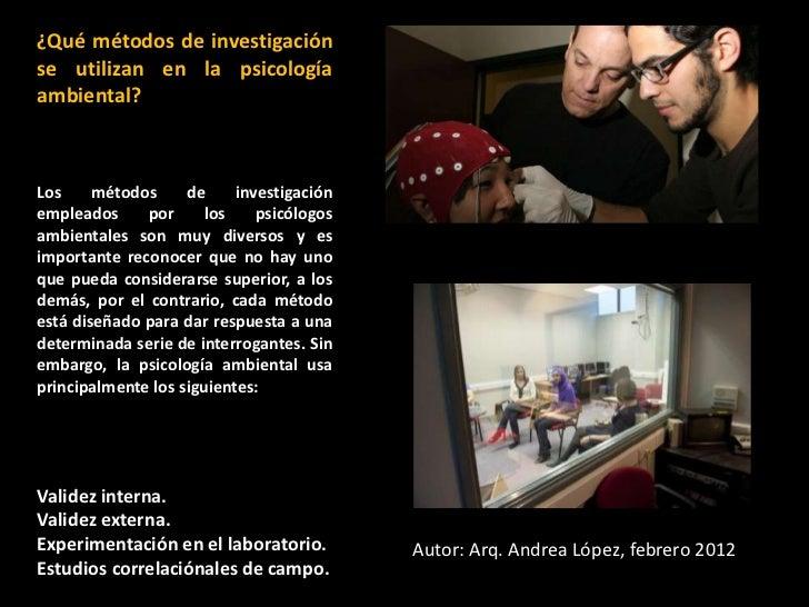 ¿Qué métodos de investigaciónse utilizan en la psicologíaambiental?Los     métodos     de     investigaciónempleados     p...