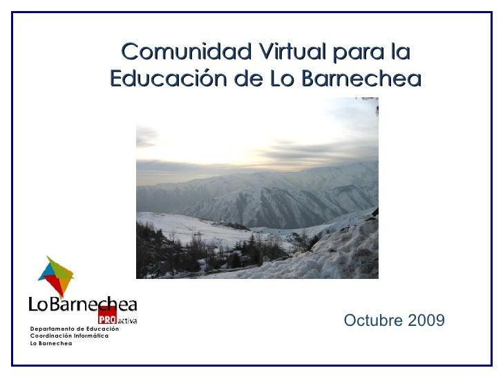 Octubre 2009 Comunidad Virtual para la Educación de Lo Barnechea