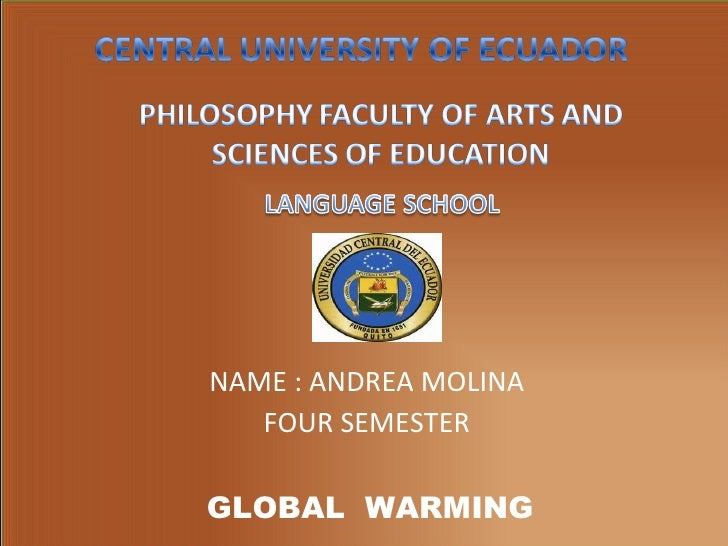 NAME : ANDREA MOLINA FOUR SEMESTER GLOBAL  WARMING