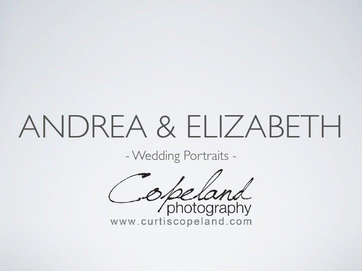 ANDREA & ELIZABETH      - Wedding Portraits -