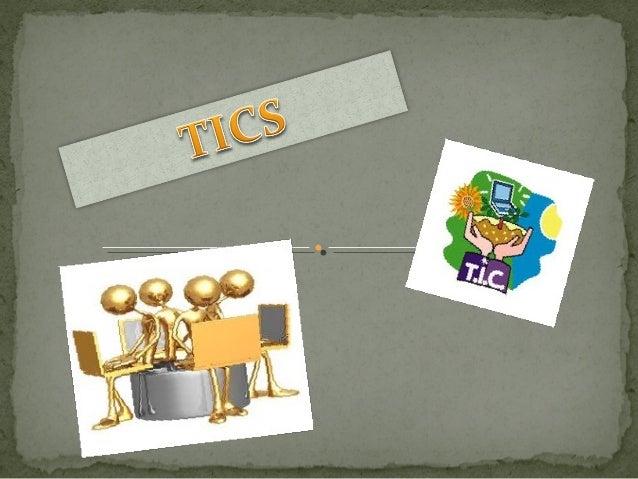 Las tecnologías de la información y la comunicación (TIC), a vecesdenominadas nuevas tecnologías de la información y lacom...