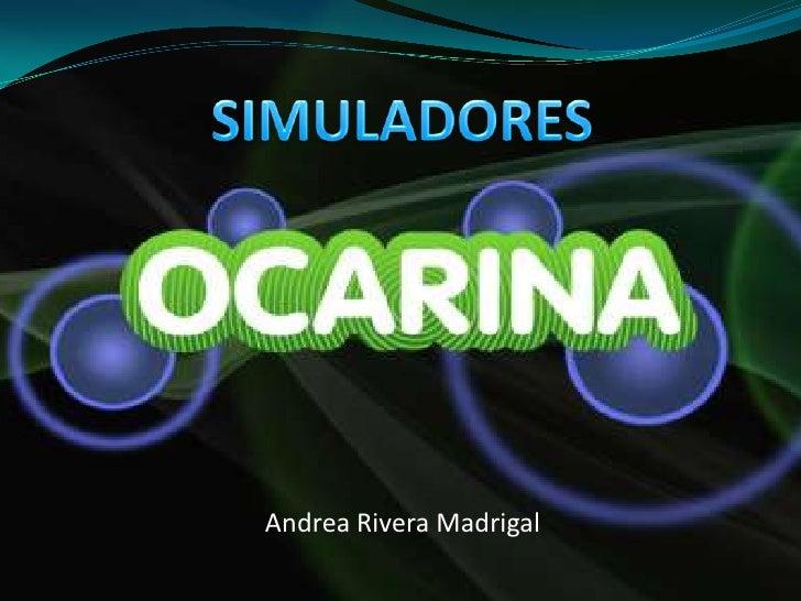 SIMULADORES<br />Andrea Rivera Madrigal<br />