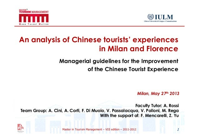 Master in Tourism Management – VIII edition – 2011-2012An analysis of Chinese tourists' experiencesin Milan and FlorenceMa...