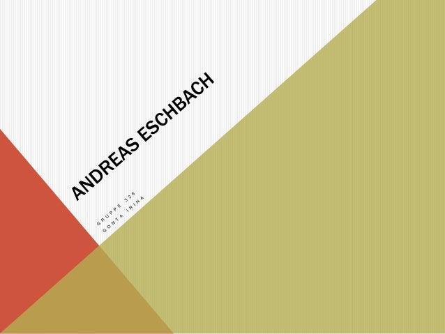 ANDREAS ESCHBACH Andreas Eschbach (15.September 1959 in Ulm) ist ein deutscher Schriftsteller und Bestsellerautor.