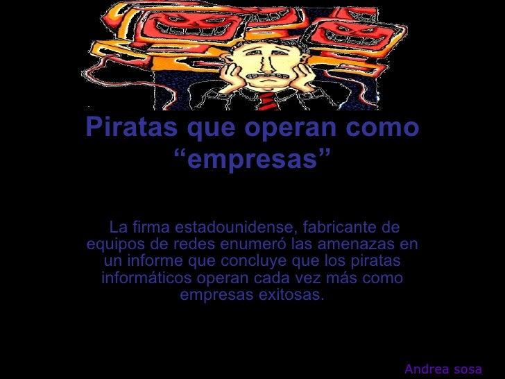 """Piratas que operan como """"empresas""""  La firma estadounidense, fabricante de equipos de redes enumeró las amenazas en un in..."""