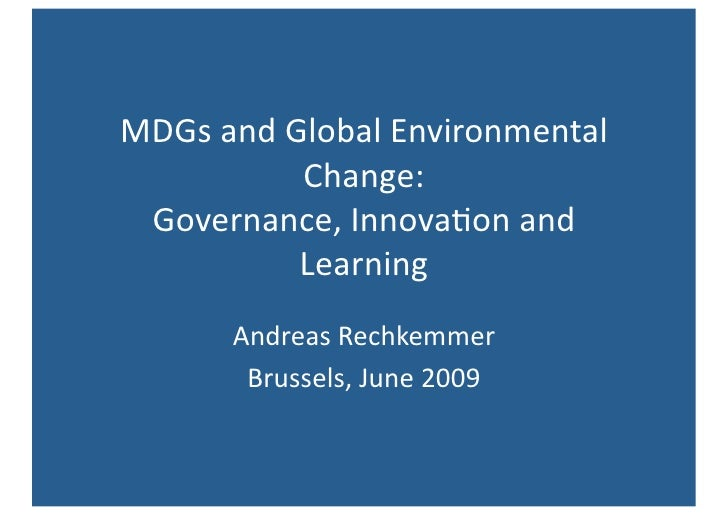 MDGs and Global Environmental Change - Governance, Innovation and Learning