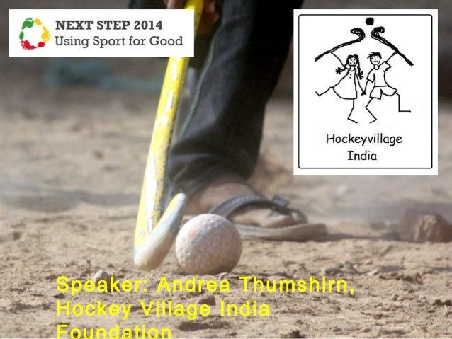 Speaker: Andrea Thumshirn, Hockey Village India