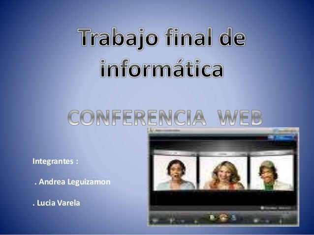 Integrantes : . Andrea Leguizamon . Lucia Varela