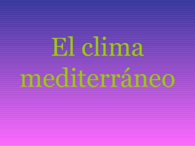El Clima Mediterráneo
