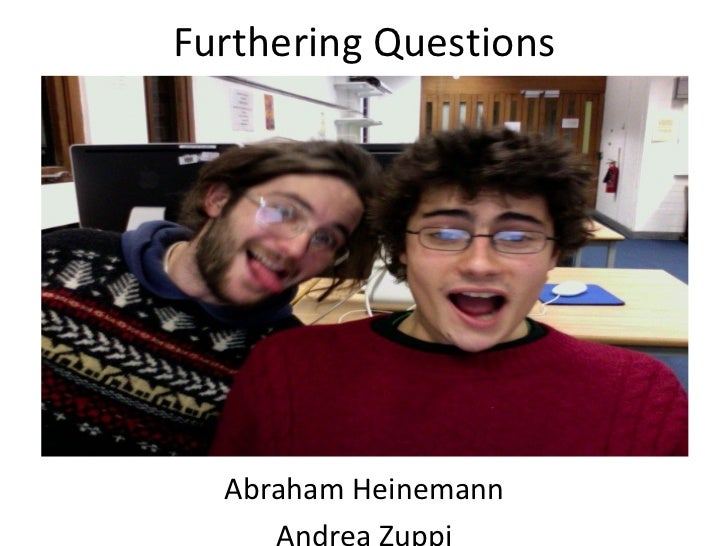 Furthering Questions  Abraham Heinemann     Andrea Zuppi