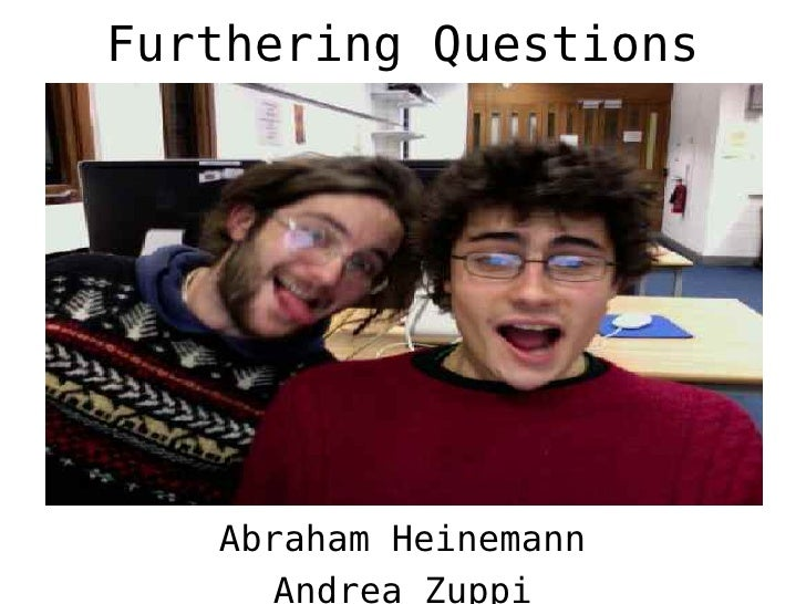 Furthering Questions   Abraham Heinemann      Andrea Zuppi