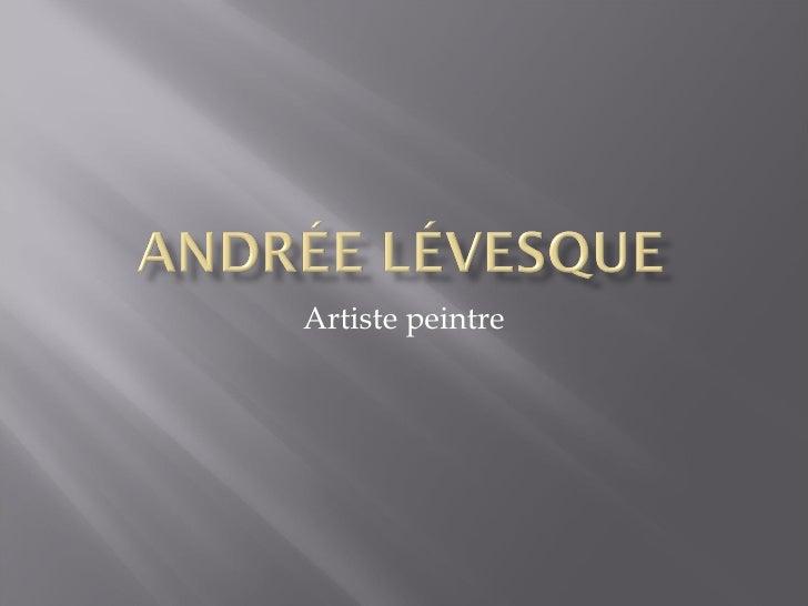 Andrée  Lévesque  artiste-peintre Musique  Alain Lebebvre, «La solitude»