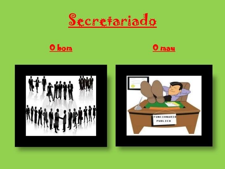 Secretariado<br />O bom <br />O mau<br />