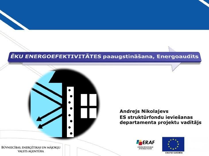 Andrejs Nikolajevs ES strukt ūrfondu ieviešanas departamenta  p rojekt u  vadītājs