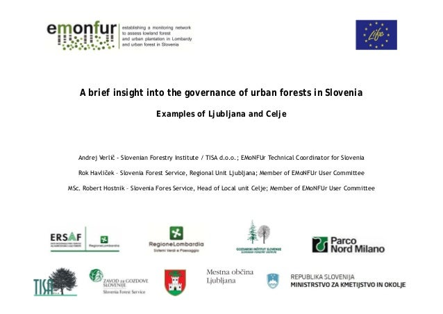 A brief insight into the governance of urban forests in Slovenia Examples of Ljubljana and Celje  Andrej Verlič - Slovenia...
