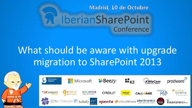 What should be aware with upgrade migration to SharePoint 2013