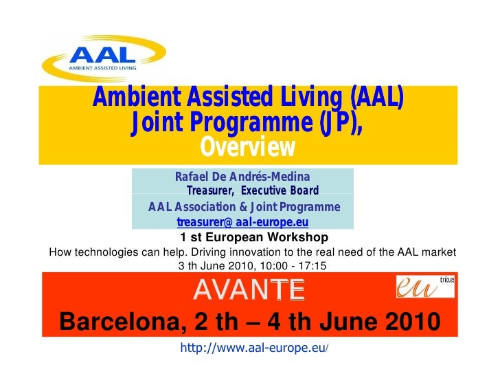 Ambient Assisted Living (AAL)           Joint Programme (JP),                  Overview                        Rafael De A...