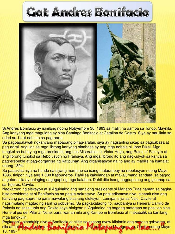 Gat Andres Bonifacio<br />Si Andres Bonifacio ay isinilangnoongNobyembre 30, 1863 samaliitnadampasaTondo, Maynila. Angkany...