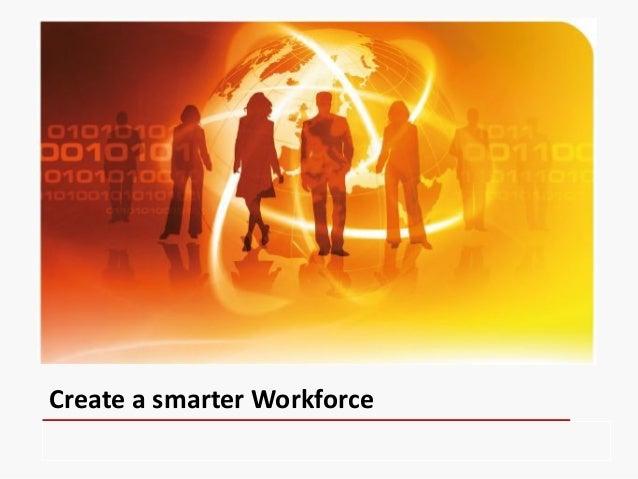 Create a smarter Workforce