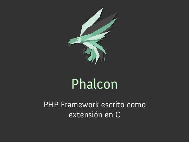 PhalconPHP Framework escrito como      extensión en C