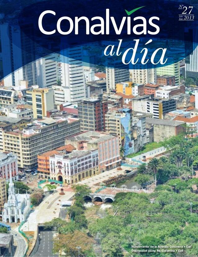 27 N° Año Year 2013 Hundimiento de la Avenida Colombia • Cali Depression along Av. Colombia • Cali
