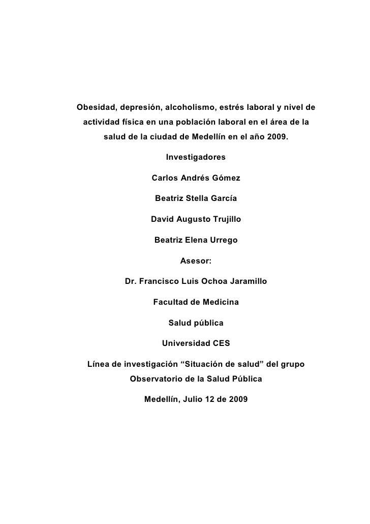 Obesidad, depresión, alcoholismo, estrés laboral y nivel de actividad física en una población laboral en el área de la    ...