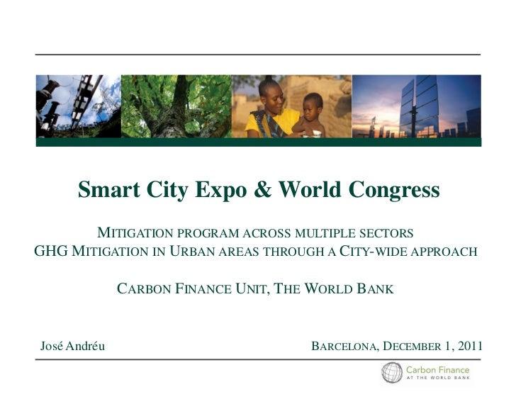 Smart City Expo & World Congress       MITIGATION PROGRAM ACROSS MULTIPLE SECTORSGHG MITIGATION IN URBAN AREAS THROUGH A C...