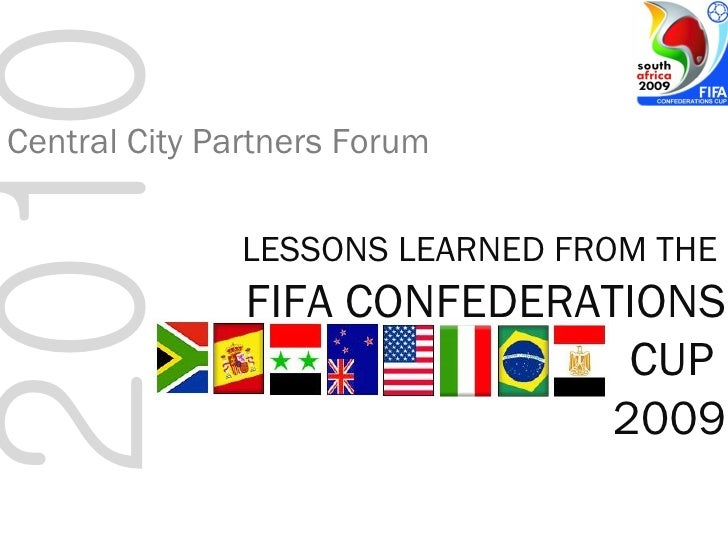 2010 Central City Partners Forum LESSONS LEARNED FROM THE  FIFA CONFEDERATIONS CUP  2009