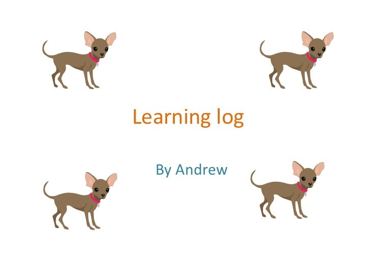 Learning log<br />By Andrew<br />