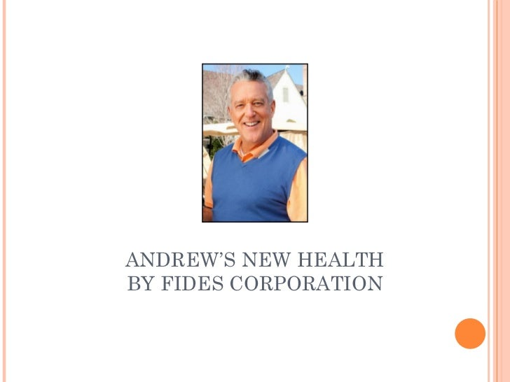 ANDREW'S NEW HEALTH BY FIDES CORPORATION